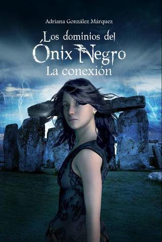 Reseña: Los Dominios del Ónix Negro: La Conexión - Adriana González Márquez