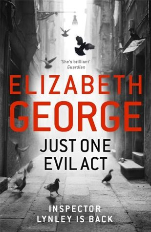 Just One Evil Act (Inspector Lynley, #18)