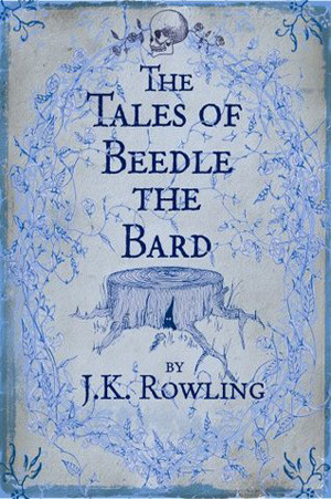 The Tales of Beedle the Bard (Harry Potter Companion Books #3)
