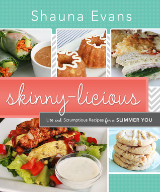 Skinny-Licious: Lite and Scrumptious Recipes for a Slimmer You
