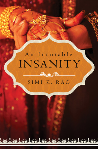 An Incurable Insanity by Simi K. Rao + Excerpt