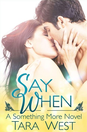 Say When by Tara West