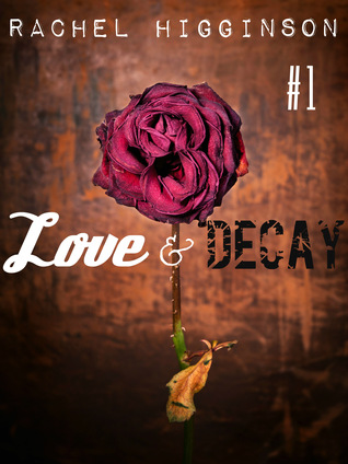 Love and Decay, Episode One (Love and Decay #1)