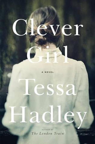 Book Review: Clever Girl by Tessa Hadley