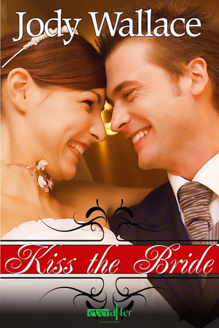 Kiss the Bride by Jody Wallace