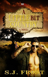 A Little Bit Country, A Novel