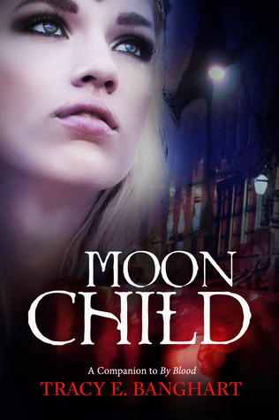 Moon Child (By Blood, #2)