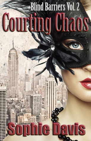 Review: Courting Chaos (Blind Barriers Serials #2) by Sophie Davis plus Giveaway!!!!