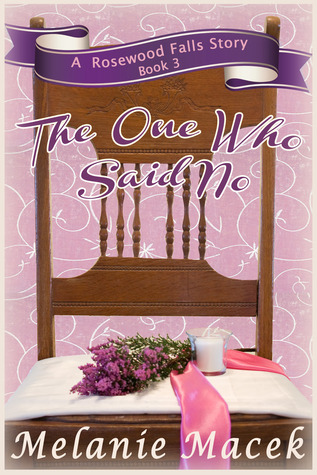 The One Who Said No (Rosewood Falls, #3)