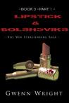 Lipstick & Bolsheviks (The von Strassenberg Saga, #3)