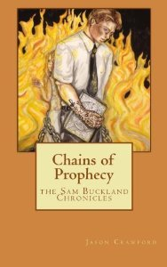 Chains of Prophecy by Jason Patrick Crawford