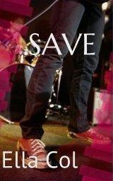 SAVE by Ella Col