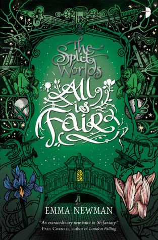 All Is Fair (The Split Worlds, #3)  - Emma Newman