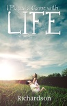 I Played A Game With Life by Richardson Susairaj