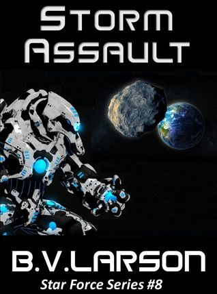 Storm Assault (Star Force #8) - B.V. Larson