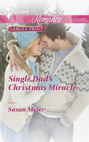 Single Dad's Christmas Miracle by Susan Meier
