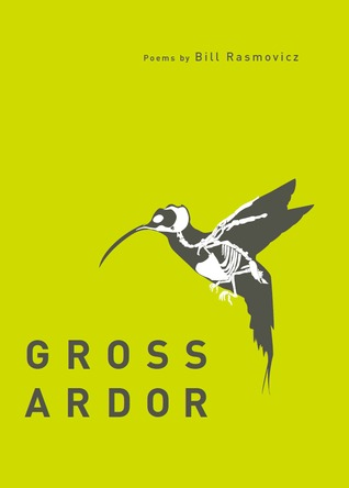 Gross Ardor by Bill Rasmovicz