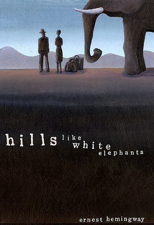 hills like whit elephants 2018-08-19  use our free chapter-by-chapter summary and analysis of hills like white elephants it helps middle and high school students understand ernest hemingway's literary masterpiece.
