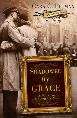 Shadowed by Grace (Story of Monuments Men #1)