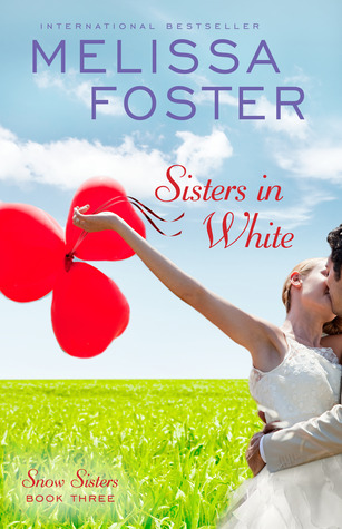 Sisters in White (Love in Bloom #3: Snow Sisters & The Bradens)