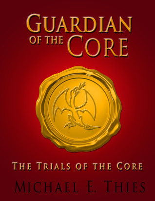 The Trials of the Core by Michael E. Thies