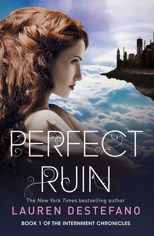 5 stars to Perfect Ruin (The Internment Chronicles #1) by Lauren DeStefano