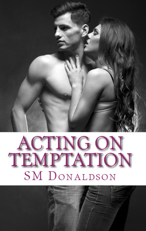 Acting on Temptation (Temptations, #2)