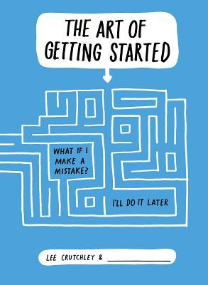 book title: The art of getting started by Lee crutchly