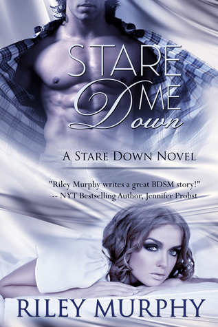 Stare Me Down by Riley Murphy
