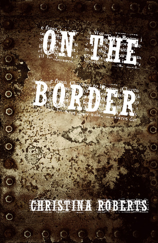 On the Border by Christina  Roberts