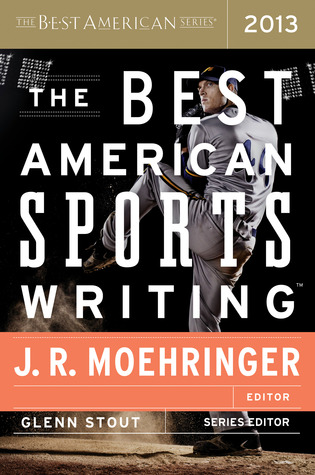 The Best American Sports Writing 2013 by Glenn Stout