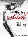 Sharing Selah Part 2: Falling