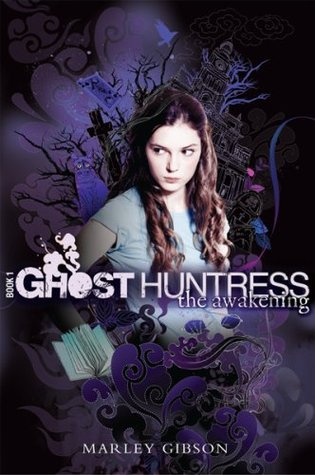 The Awakening (Ghost Huntress, #1)
