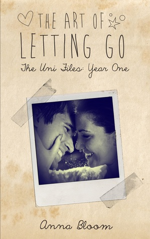 The Art of Letting Go (The Uni Files - Year One)