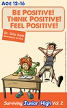Be Positive! Think Positive! Feel Positive! Surviving Junior High