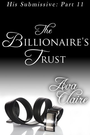 http://www.amazon.com/Billionaires-Trust-Submissive-Part-Eleven-ebook/dp/B00EBNV5M4/