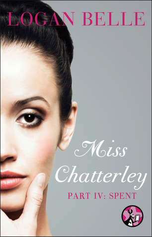 Spent (Miss Chatterley, Part 4)