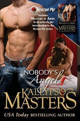 Masters at Arms & Nobody's Angel: Combined Volume with Books #1 and #2