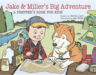 Jake and Miller's Big Adventure by Bernie  Carr