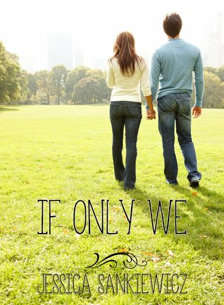 If Only We by Jessica Sankiewicz
