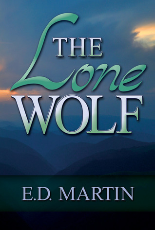 The Lone Wolf by E.D. Martin