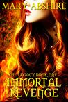 Immortal Revenge (Legacy, #1)