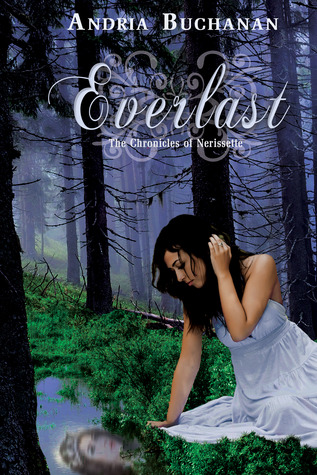 Everlast (The Chronicles of Nerissette, #1)
