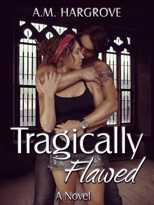 Tragically Flawed