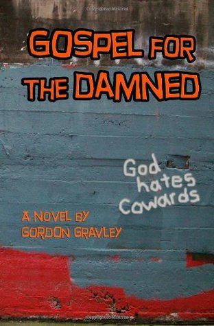 Gospel for the Damned by Gordon Gravley