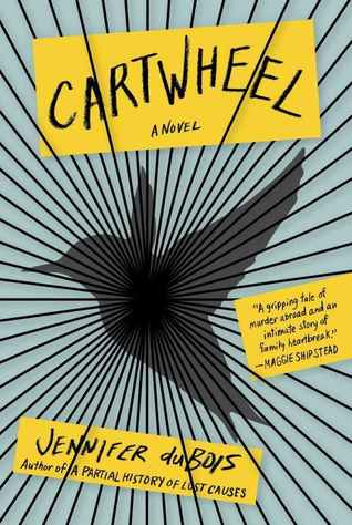 Waiting on Wednesday – Cartwheel: A Novel by Jennifer Dubois