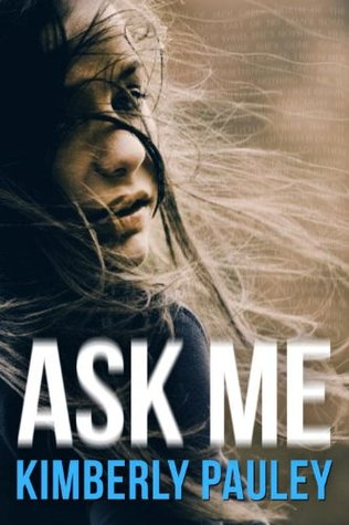 Ask Me by Kimberly Pauley