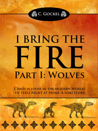 I Bring the Fire: Part I Wolves