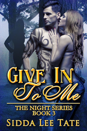 Give in to Me (The Night Series, #3)