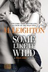 Some like It Wild (The Wild Ones, #2)